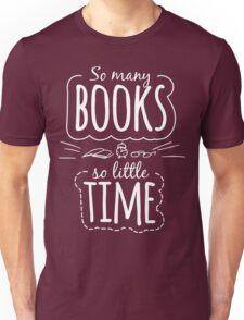 So Many Books So Little Time Unisex T-Shirt