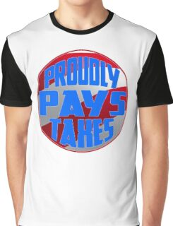 Proudly Pays Taxes Graphic T-Shirt