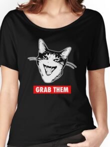GRAB THEM BY THE PUSSY Women's Relaxed Fit T-Shirt