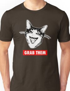 GRAB THEM BY THE PUSSY Unisex T-Shirt