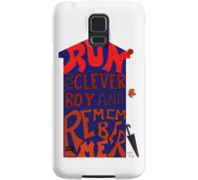 Run You Clever Boy and Remember Me - Doctor Who Samsung Galaxy Case/Skin