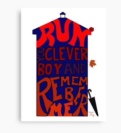 Run You Clever Boy and Remember Me - Doctor Who Canvas Print