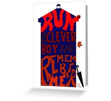 Run You Clever Boy and Remember Me - Doctor Who Greeting Card