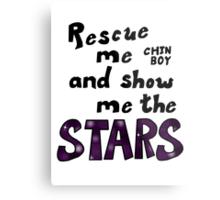 Rescue me chin boy Metal Print