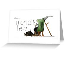 MortaliTea Greeting Card