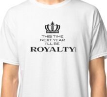 Royalty Classic T-Shirt
