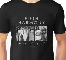 FIFTH HARMONY THE IMPOSSIBLE IS POSSIBLE Unisex T-Shirt