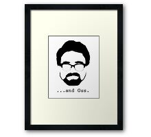 ...And Gus. Framed Print