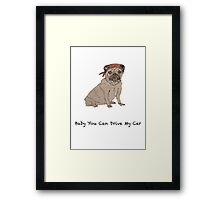 Dog BABY YOU CAN DRIVE MY CAR Framed Print