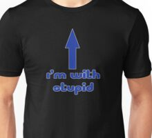 I'm With Stupid - Joke - T-Shirt Unisex T-Shirt