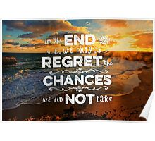 Great Ocean Road In the End We Only Regret Chances Not Taken Poster