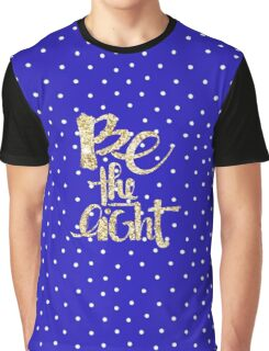 Be the light, glitter,glam,gold,typography,cool text, small white dots, deep blue, royal blue, modern,trendy Graphic T-Shirt