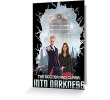 The Doctor and Clara: Into Darkness Greeting Card