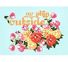Go Play Outside Photographic Print