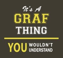 It's A GRAF thing, you wouldn't understand !! by satro