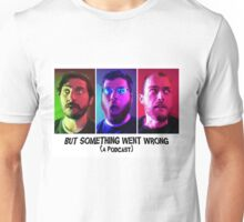 But Something Went Wrong (a podcast) Unisex T-Shirt