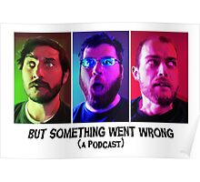 But Something Went Wrong (a podcast) Poster