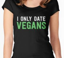 I Only Date Vegans Women's Fitted Scoop T-Shirt