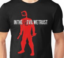 In the Devil we Trust Unisex T-Shirt