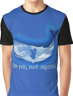 Oh no, not again! Graphic T-Shirt