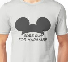 Ears Out For Harambe Unisex T-Shirt