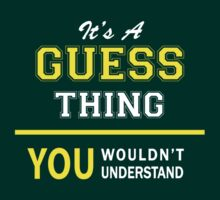 It's A GUESS thing, you wouldn't understand !! by satro