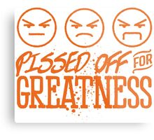 Pissed Off For Greatness Metal Print