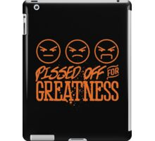 Pissed Off For Greatness iPad Case/Skin