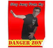 Stay Away From My Danger Zone Poster