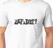 Zef 2 Def  Unisex T-Shirt