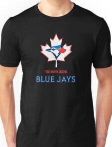 True North Strong Blue Jays Unisex T-Shirt