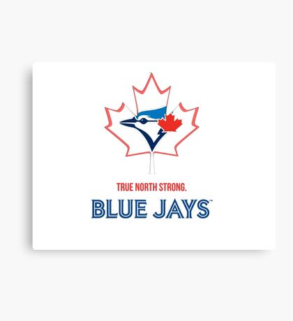 True North Strong Blue Jays Canvas Print