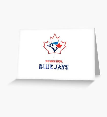 True North Strong Blue Jays Greeting Card