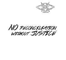 No Reconciliation WIthout Justice - 2 by IndigenousX