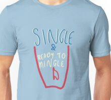 Single and ready to mingle - colourway vI Unisex T-Shirt