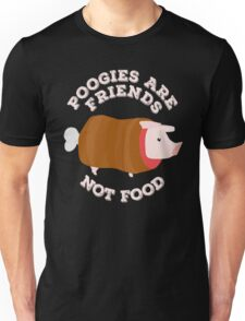 Poogies Are Friends, Not Food! Unisex T-Shirt