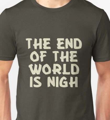 The End of the World is Nigh (Leaves) Unisex T-Shirt