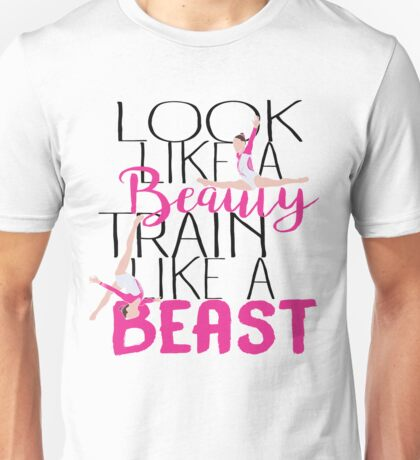 Look Like A Beauty Train Like A beast - Gymnastics Quote  Unisex T-Shirt