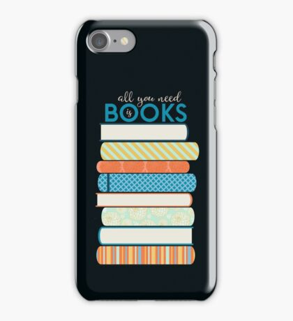 all you need is BOOKS! iPhone Case/Skin
