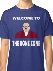 Welcome to the Bone Zone Classic T-Shirt