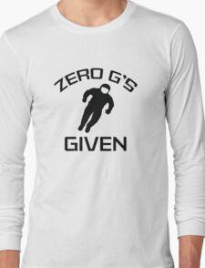 Zero G's Given Long Sleeve T-Shirt