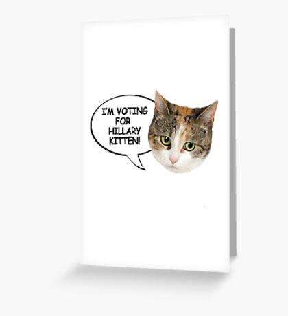 I'm voting for Hillary Kitten Greeting Card