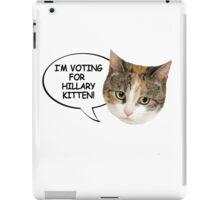 I'm voting for Hillary Kitten iPad Case/Skin