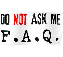 Do not ask me F.A.Q (black) Poster
