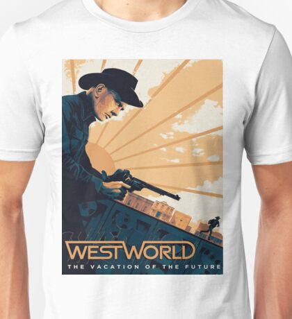 WestWorld: The Vacation of the future. Unisex T-Shirt