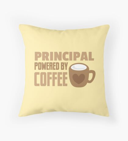 Principal powered by coffee Throw Pillow