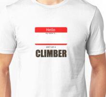 I am a climber Unisex T-Shirt