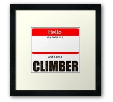 I am a climber Framed Print