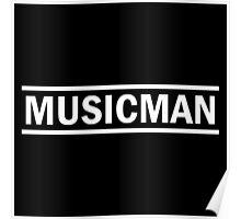Musicman (white) Poster
