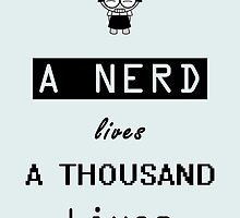 A Nerd lives a thousand lives by Mellark90